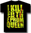 I KILLED THE PROM QUEEN (KILL BILL)